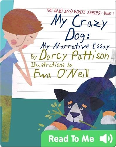 My Crazy Dog: My Narrative Essay