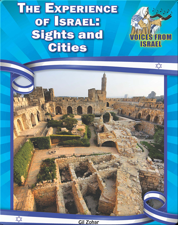 The Experience of Israel: Sights and Cities