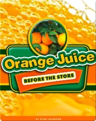 Orange Juice Before the Store