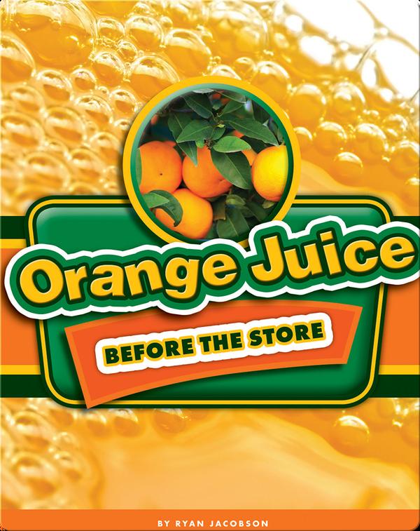 Orange Juice Before the Store