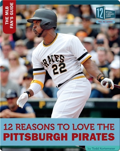 12 Reasons To Love The Pittsburg Pirates