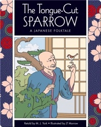 The Tongue-Cut Sparrow: A Japanese Folktale