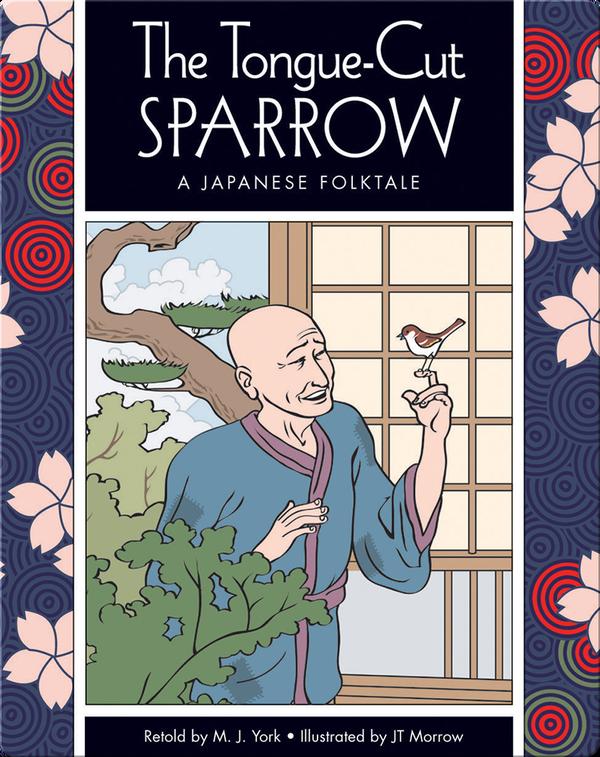 The Tongue-Cut Sparrow: A Japanese Folktale