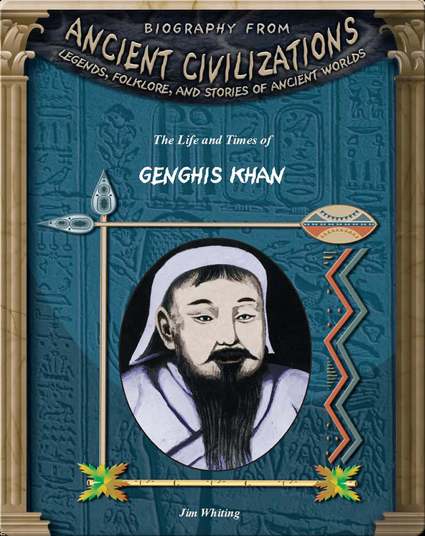 The Life and Times of Genghis Khan