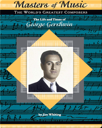 The Life and Times of George Gershwin