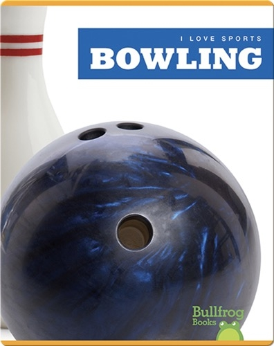 I Love Sports: Bowling