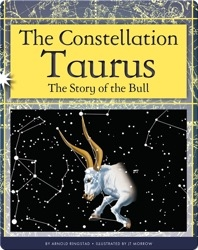 The Constellation Taurus: The Story of the Bull
