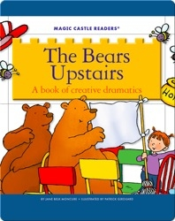 The Bears Upstairs: A Book of Creative Dramatics