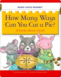 How Many Ways Can You Cut a Pie? A Book about Math