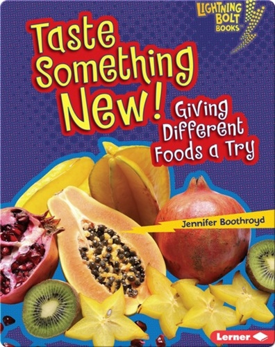 Taste Something New!: Giving Different Foods a Try