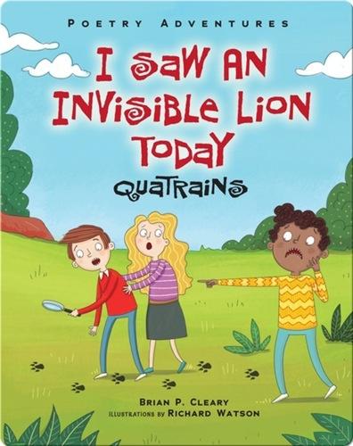 I Saw an Invisible Lion Today: Quatrains