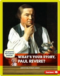 What's Your Story, Paul Revere?