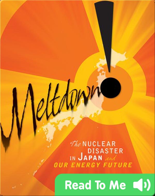 Meltdown!: The Nuclear Disaster in Japan and Our Energy Future