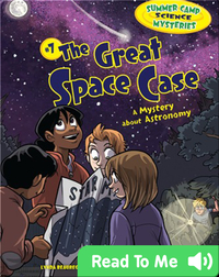 #7 The Great Space Case: A Mystery about Astronomy