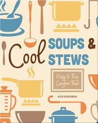 Cool Soups & Stews: Easy & Fun Comfort Fun
