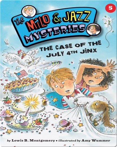 The Milo & Jazz Mysteries: The Case of the July 4th Jinx