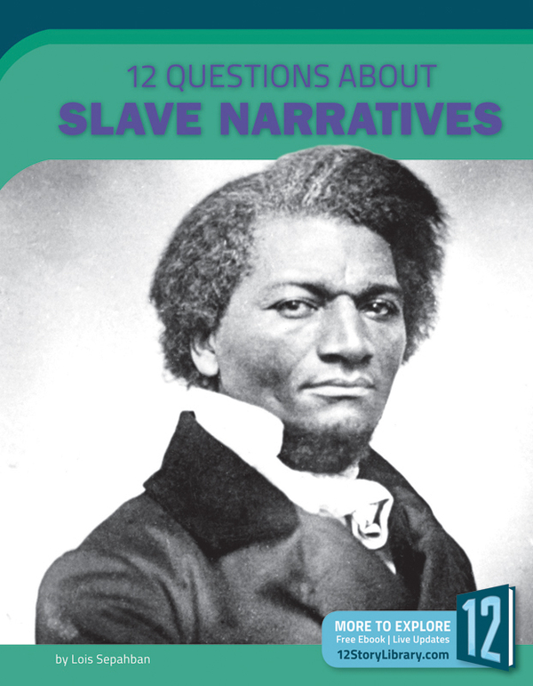 12 Questions About Slave Narratives