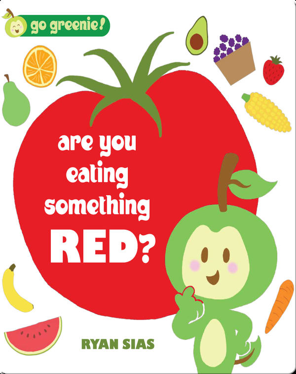 Go Greenie! Are You Eating Something Red?