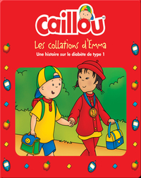 Caillou: Les collations d'Emma