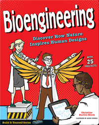 Bioengineering: Discover How Nature Inspires Human Designs