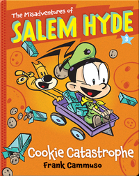 The Misadventures of Salem Hyde #3: Cookie Catastrophe
