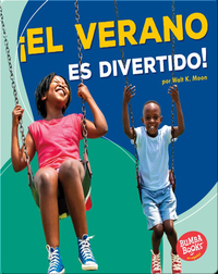 ¡El verano es divertido! (Summer Is Fun!)