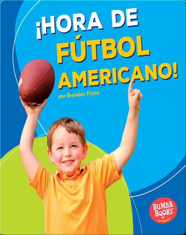 ¡Hora de fútbol americano! (Football Time!)