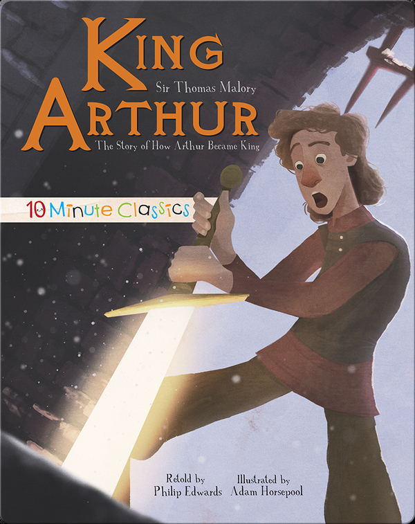 King Arthur: The Story of How Arthur Became King