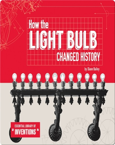 How the Light Bulb Changed History
