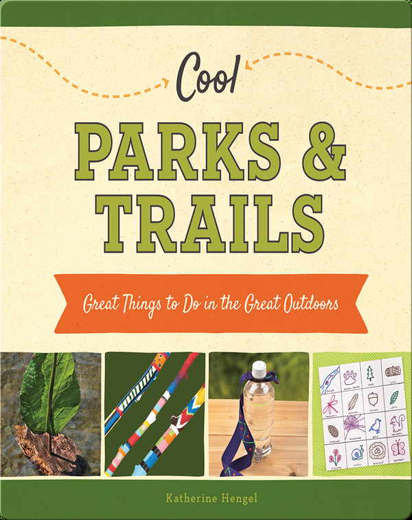 Cool Parks & Trails: Great Things to Do in the Great Outdoors