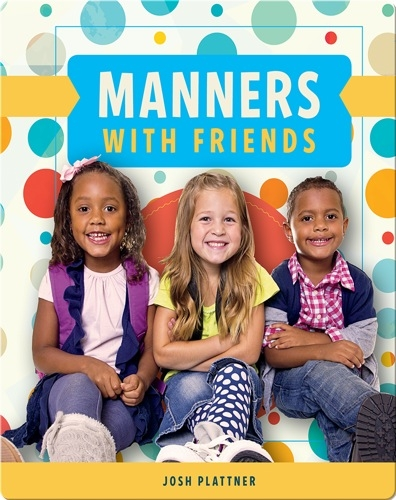 Manners with Friends