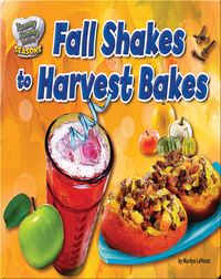 Fall Shakes to Harvest Bakes