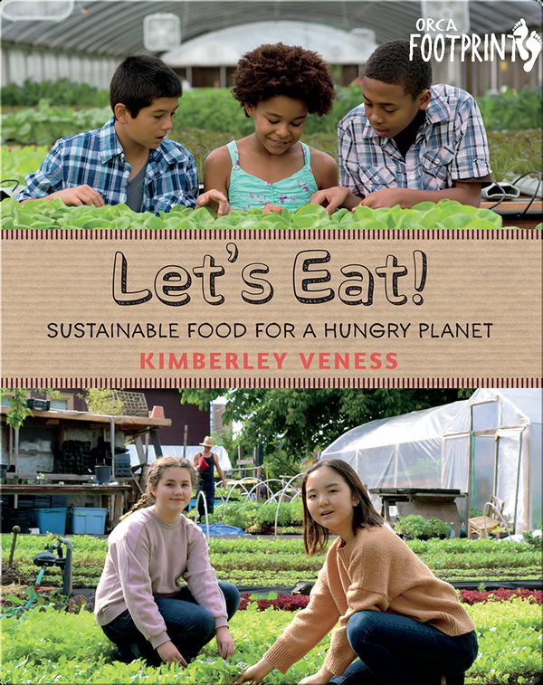 Let's Eat! Sustainable Food for a Hungry Planet