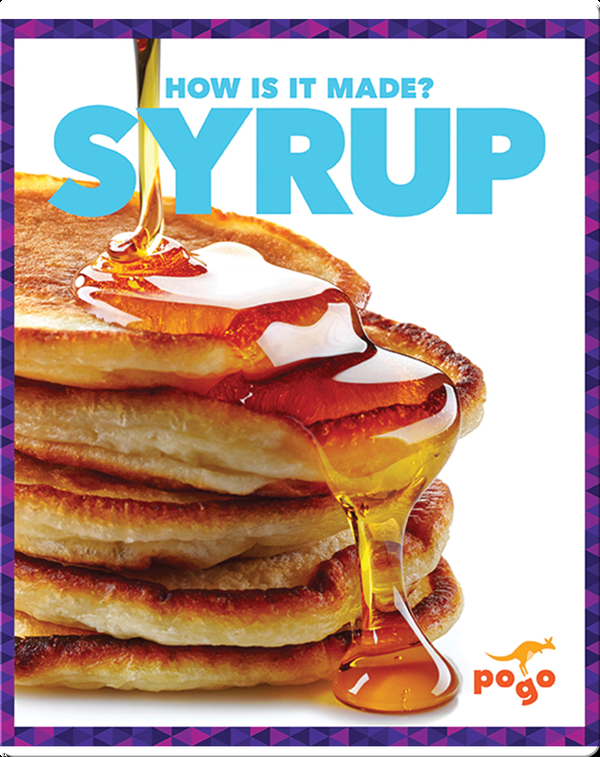 How Is It Made? Syrup