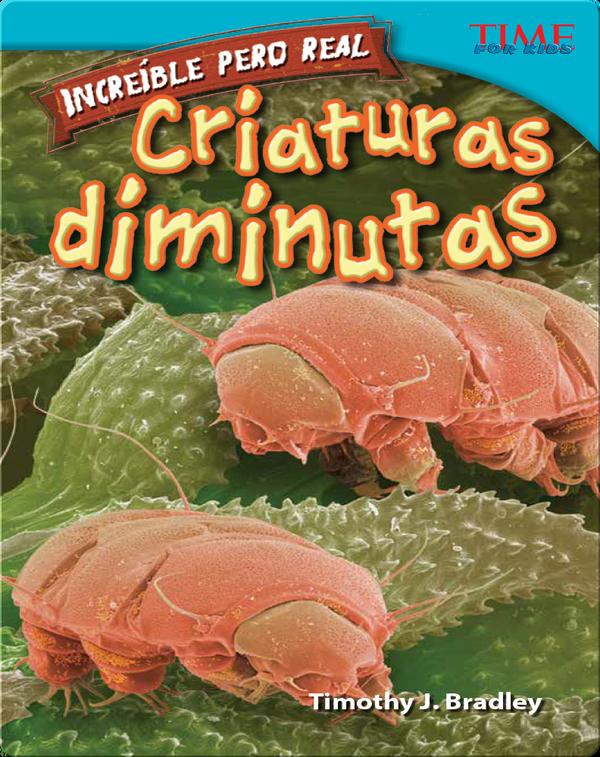 Increíble pero real: Criaturas diminutas (Strange but True: Tiny Creatures)