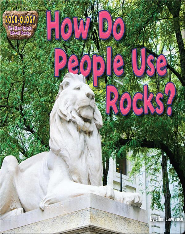 How Do People Use Rocks?