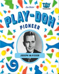 Play-Doh Pioneer: Joseph McVicker