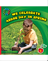 We Celebrate Arbor Day in Spring