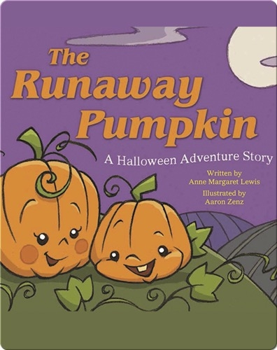 The Runaway Pumpkin: A Halloween Adventure Story