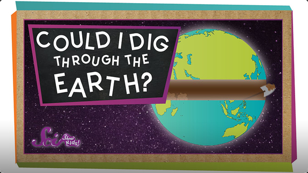 SciShow Kids: Could I Dig a Hole Through the Earth?