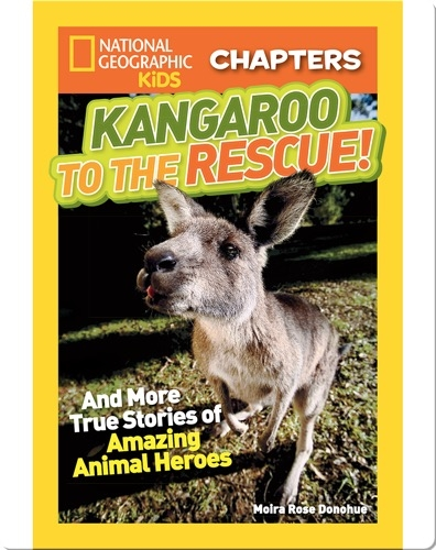 National Geographic Kids Chapters: Kangaroo to the Rescue!