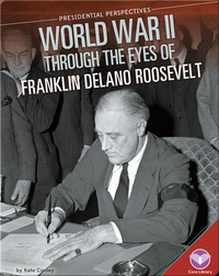 World War II through the Eyes of Franklin Delano Roosevelt