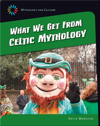 What we get from Celtic Mythology