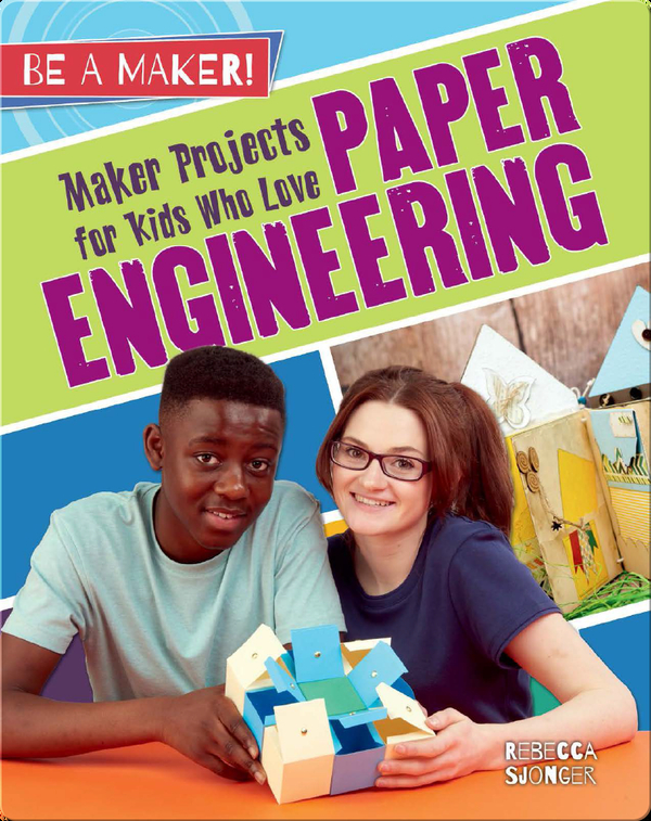 Maker Projects for Kids Who Love Paper Engineering