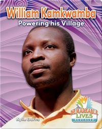 William Kamkwamba: Powering his Village