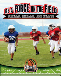 Be a Force on the Field: Skills, Drills, and Plays