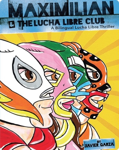 Maximilian and the Lucha Libre Club