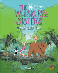The Whiskers Sisters #1: May's Wild Walk