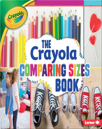 The Crayola Comparing Sizes Book