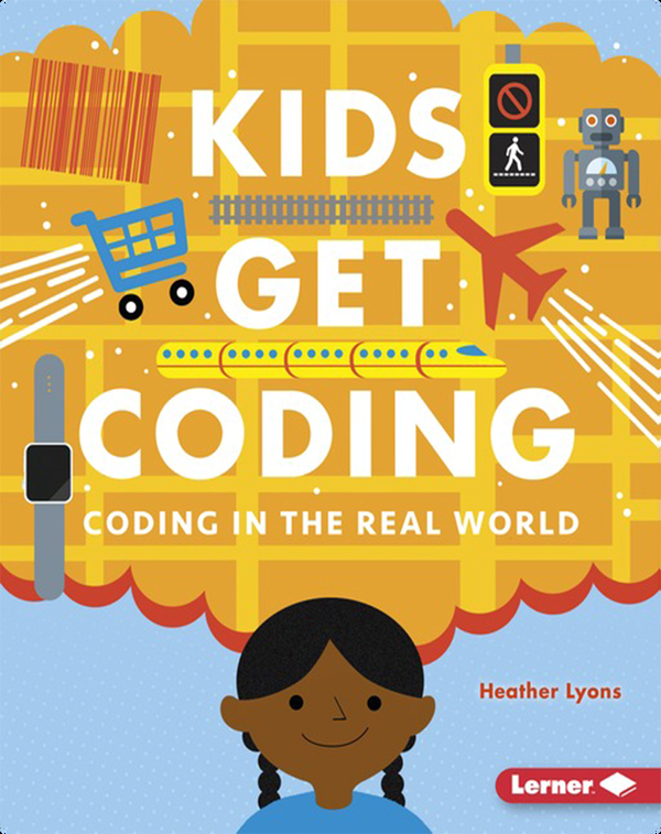 Kids Get Coding: Coding in the Real World